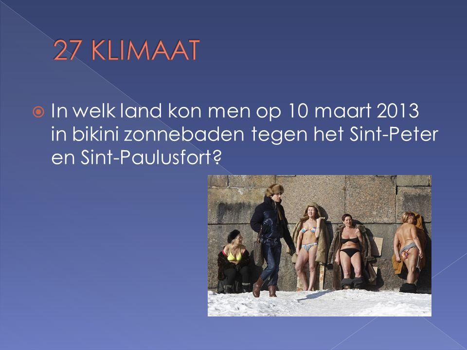  In welk land kon men op 10 maart 2013 in bikini zonnebaden tegen het Sint-Peter en Sint-Paulusfort