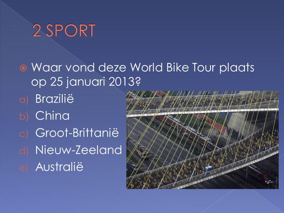  Waar vond deze World Bike Tour plaats op 25 januari 2013.