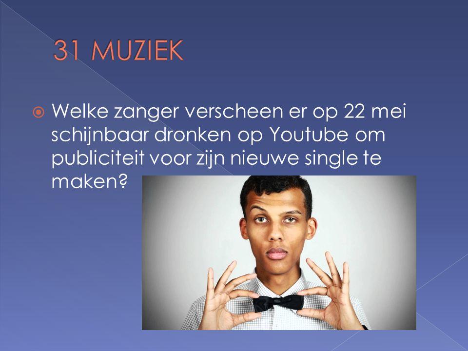  Welke zanger verscheen er op 22 mei schijnbaar dronken op Youtube om publiciteit voor zijn nieuwe single te maken