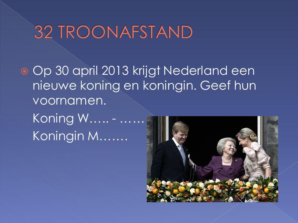  Op 30 april 2013 krijgt Nederland een nieuwe koning en koningin.