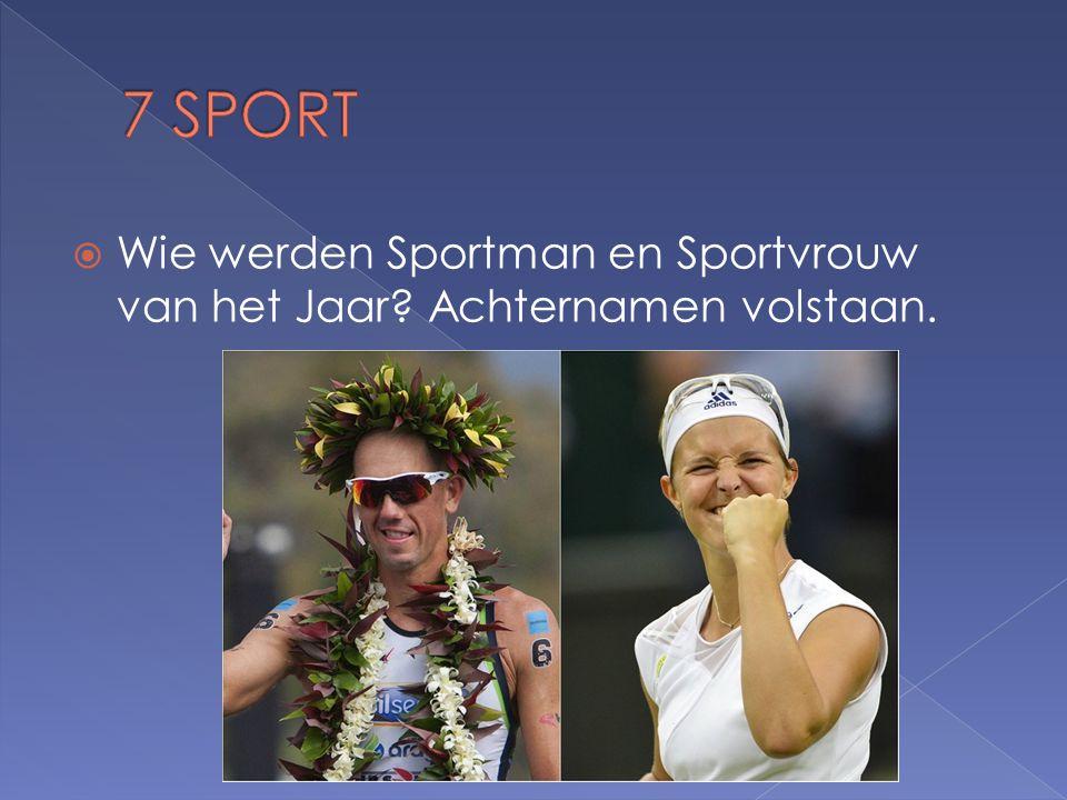  Wie werden Sportman en Sportvrouw van het Jaar Achternamen volstaan.