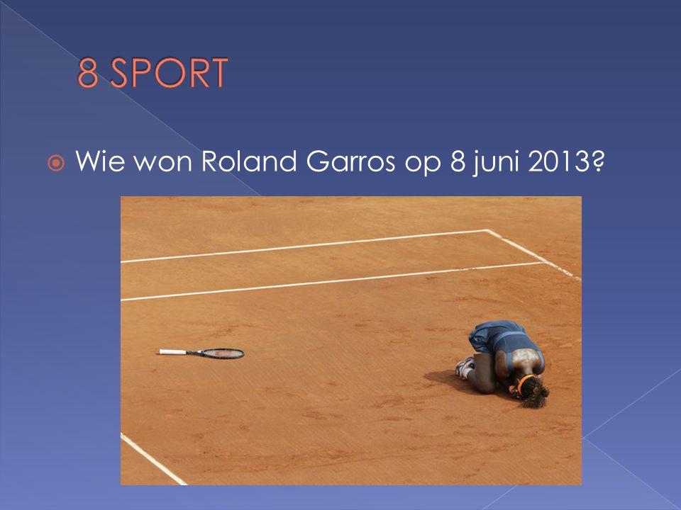  Wie won Roland Garros op 8 juni 2013
