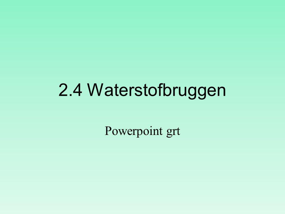 2.4Waterstofbruggen Powerpoint grt