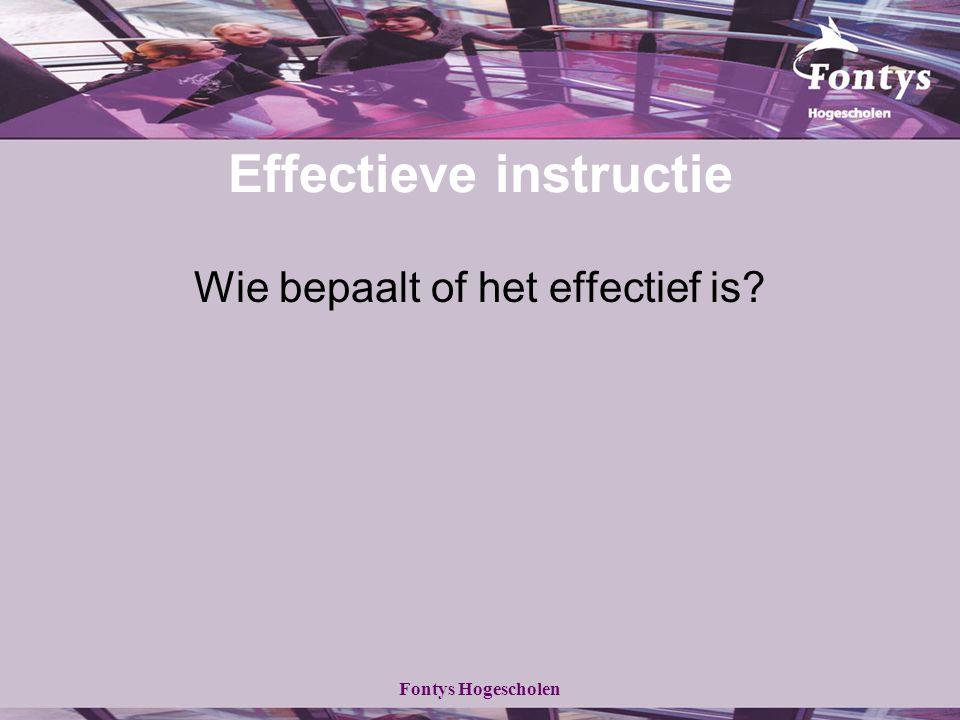 Fontys Hogescholen Effectieve instructie Wie bepaalt of het effectief is?