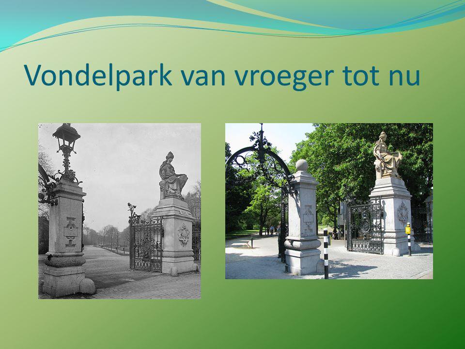 Het Vondelpark Hét stadspark van Amsterdam Oppervlakte: 64 hectare Opening: 1864 Ligging: Amsterdam-Zuid Aantal bezoekers per jaar: 10 miljoen