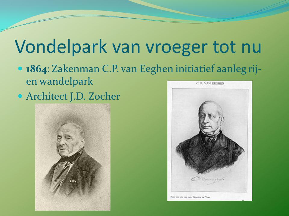 1864: Zakenman C.P. van Eeghen initiatief aanleg rij- en wandelpark Architect J.D. Zocher
