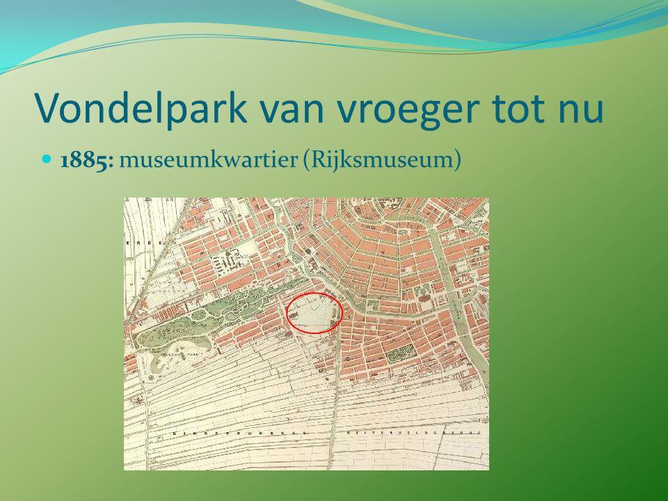 Vondelpark van vroeger tot nu 1885: museumkwartier (Rijksmuseum)