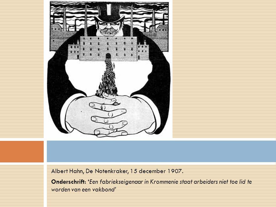 Albert Hahn, De Notenkraker, 15 december 1907. Onderschrift: 'Een fabriekseigenaar in Krommenie staat arbeiders niet toe lid te worden van een vakbond
