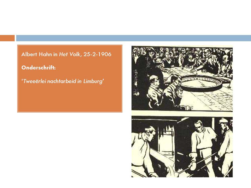 Albert Hahn in Het Volk, 25-2-1906 Onderschrift: 'Tweeërlei nachtarbeid in Limburg'