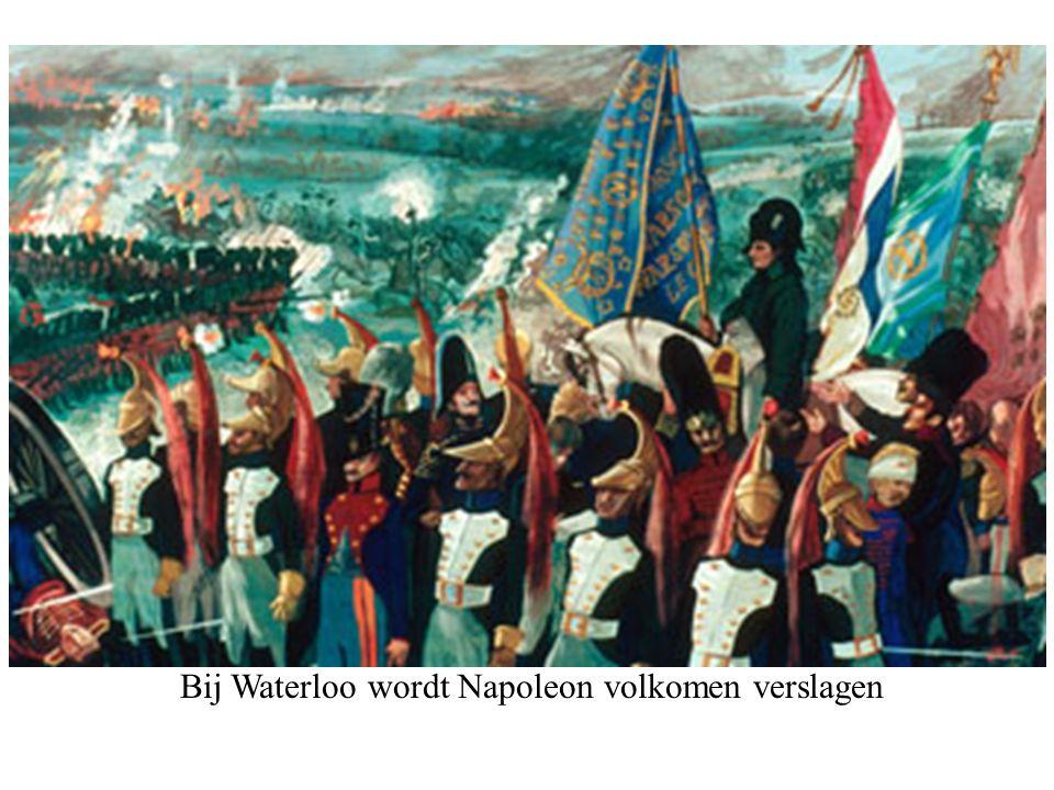 Bij Waterloo wordt Napoleon volkomen verslagen
