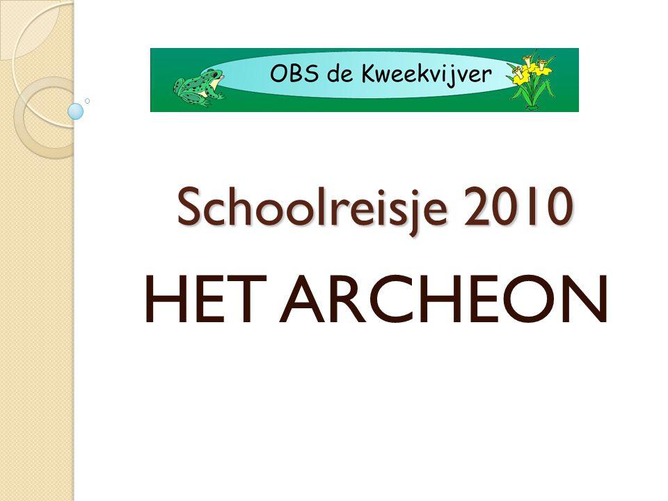 Schoolreisje 2010 HET ARCHEON