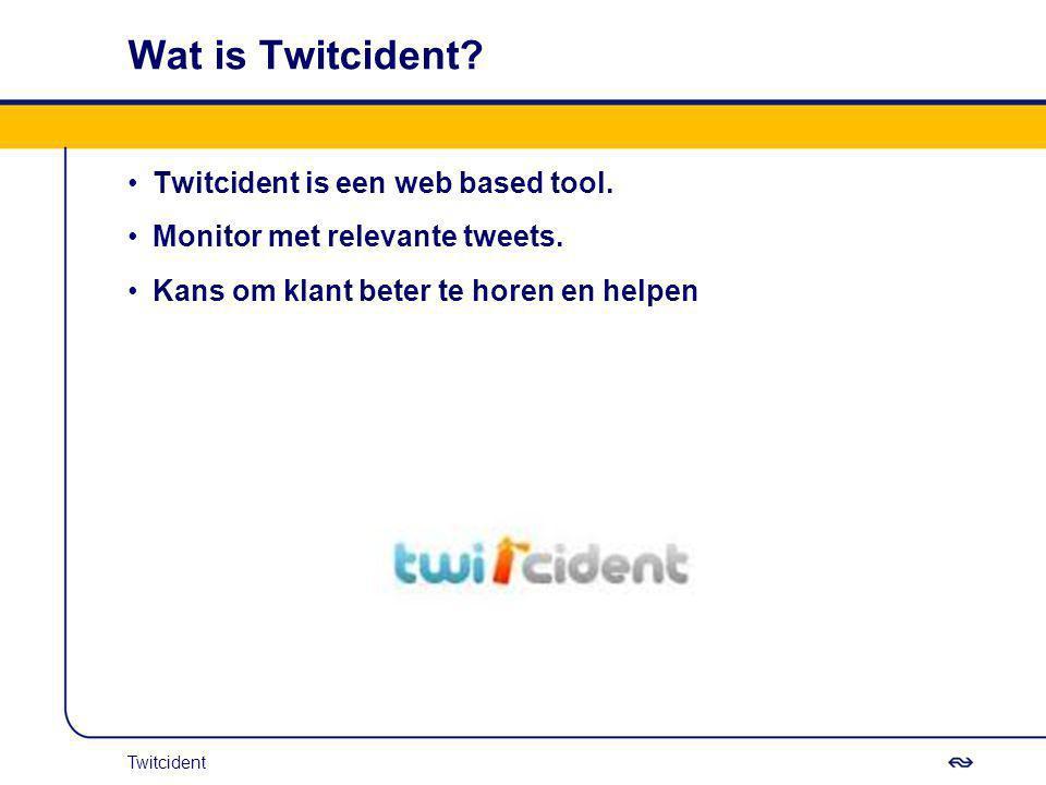 Twitcident is een web based tool. Monitor met relevante tweets. Kans om klant beter te horen en helpen Twitcident Wat is Twitcident?