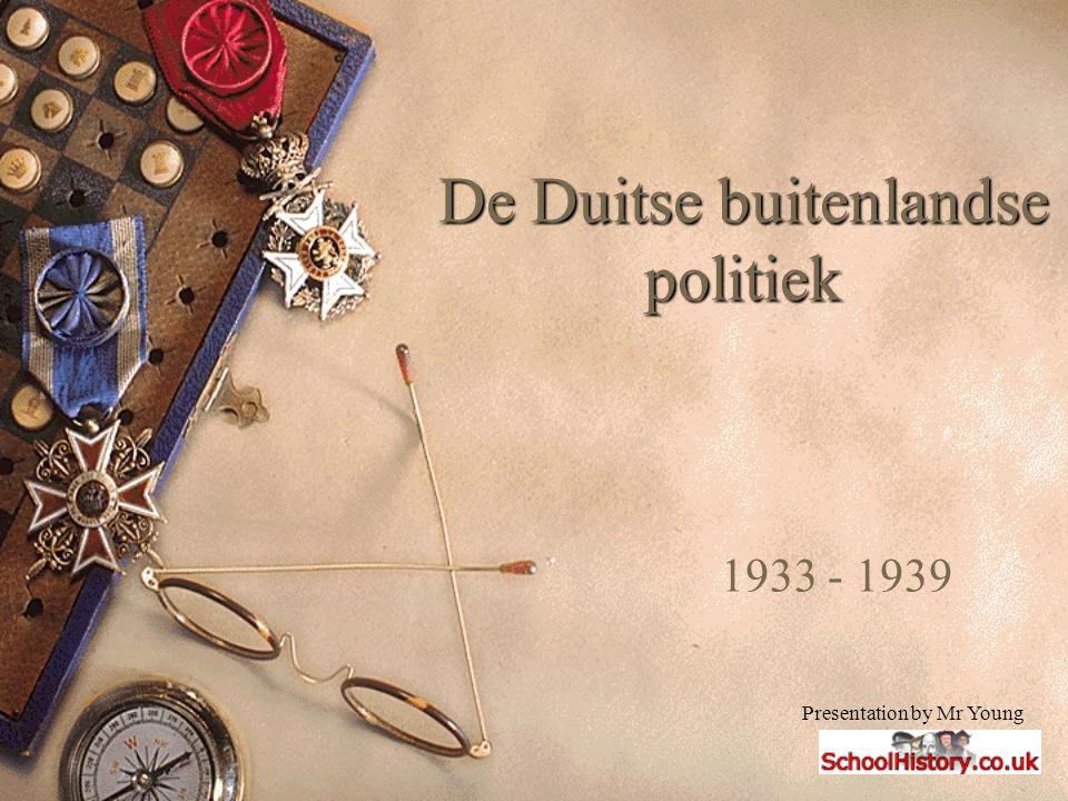 De Duitse buitenlandse politiek 1933 - 1939 Presentation by Mr Young