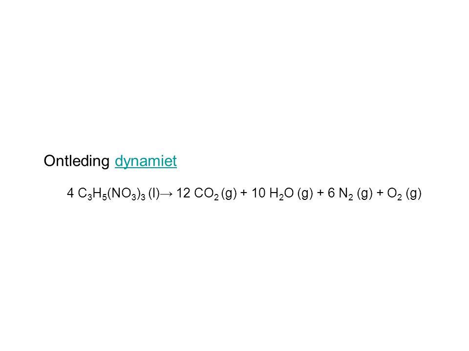 Ontleding dynamietdynamiet 4 C 3 H 5 (NO 3 ) 3 (l)→ 12 CO 2 (g) + 10 H 2 O (g) + 6 N 2 (g) + O 2 (g)