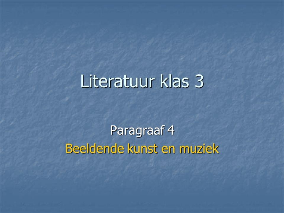 Literatuur klas 3 Paragraaf 4 Beeldende kunst en muziek