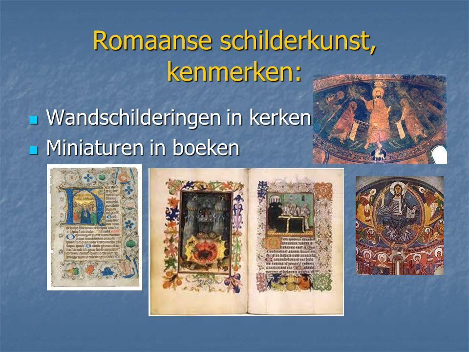 Romaanse schilderkunst, kenmerken: Wandschilderingen in kerken Wandschilderingen in kerken Miniaturen in boeken Miniaturen in boeken