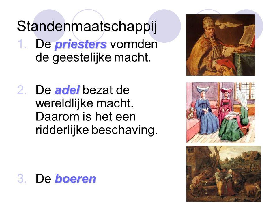 Standenmaatschappij priesters 1.De priesters vormden de geestelijke macht.