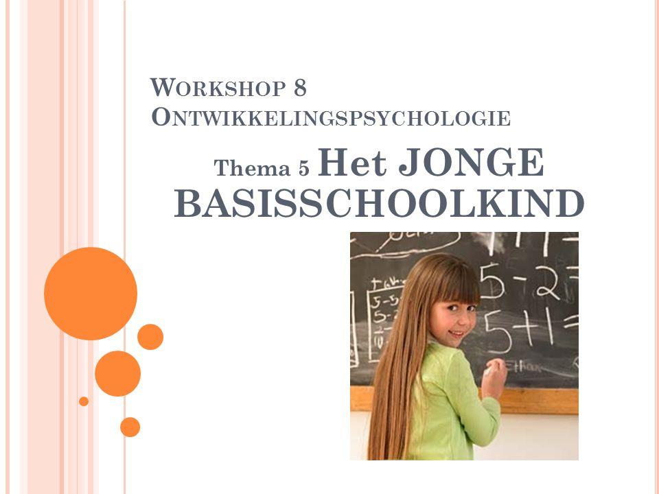 PROGRAMMA HET JONGE SCHOOLKIND (6-9 JAAR ) Doelen THEORIE  Lichamelijke ontwikkeling  Cognitieve ontwikkeling  Sociaal-affectieve ontwikkeling OPDRACHT 7 Doelen gehaald?
