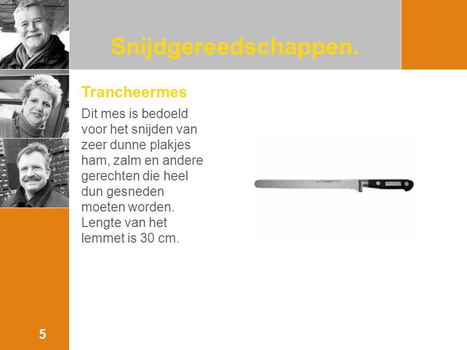 Trancheermes Dit mes is bedoeld voor het snijden van zeer dunne plakjes ham, zalm en andere gerechten die heel dun gesneden moeten worden.