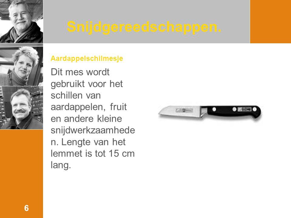 Aardappelschilmesje Dit mes wordt gebruikt voor het schillen van aardappelen, fruit en andere kleine snijdwerkzaamhede n.