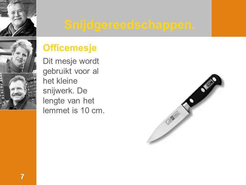 Officemesje Dit mesje wordt gebruikt voor al het kleine snijwerk.