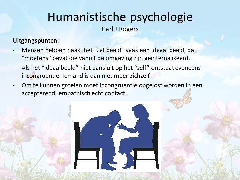 """Humanistische psychologie Carl J Rogers Uitgangspunten: -Mensen hebben naast het """"zelfbeeld"""" vaak een ideaal beeld, dat """"moetens"""" bevat die vanuit de"""