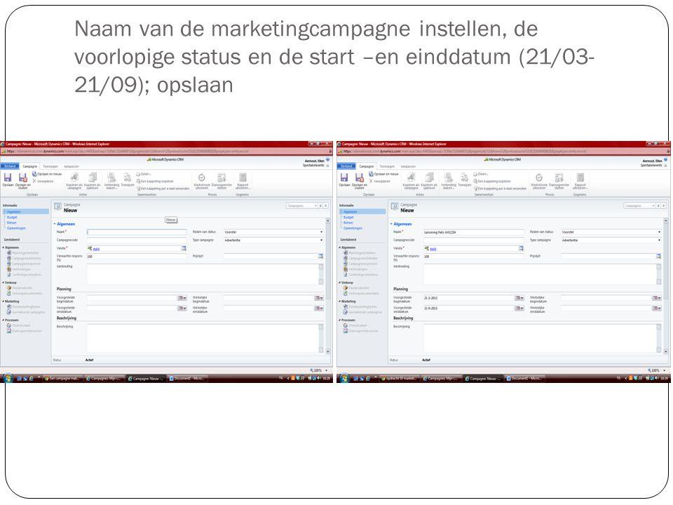 Naam van de marketingcampagne instellen, de voorlopige status en de start –en einddatum (21/03- 21/09); opslaan