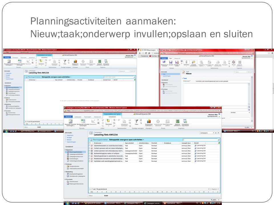 Planningsactiviteiten aanmaken: Nieuw;taak;onderwerp invullen;opslaan en sluiten