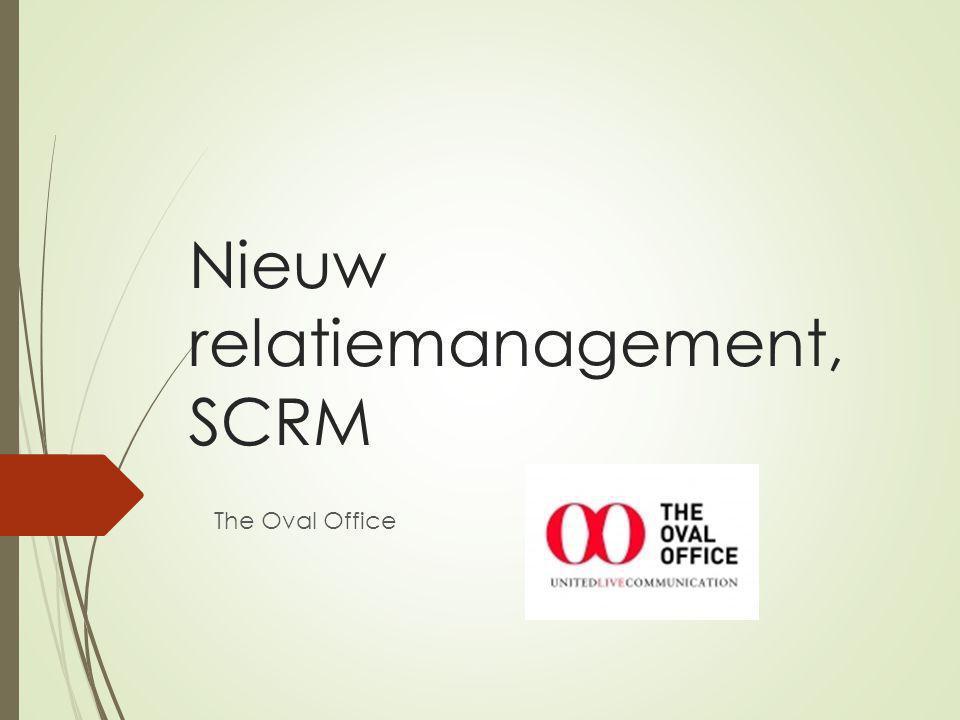 Nieuw relatiemanagement, SCRM The Oval Office