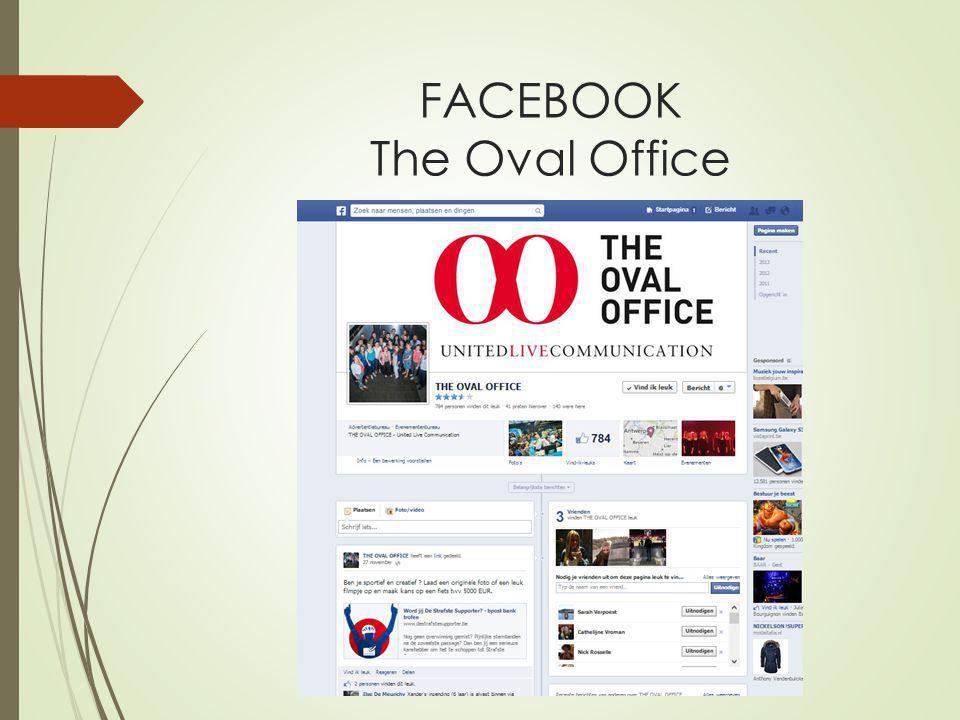 DOELSTELLINGEN EN STRATEGIE The Oval Office  Accuraat reageren op vragen en of klachten  Mensen up-to-date houden van opkomende events via promo filmpjes of event pagina's op Facbook, Twitter en LinkedIn  Foto's en filmpjes van de voorbije events op sociale media posten