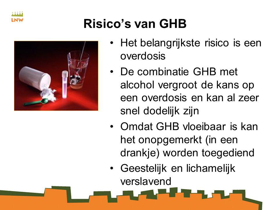 Risico's van GHB Het belangrijkste risico is een overdosis De combinatie GHB met alcohol vergroot de kans op een overdosis en kan al zeer snel dodelijk zijn Omdat GHB vloeibaar is kan het onopgemerkt (in een drankje) worden toegediend Geestelijk en lichamelijk verslavend