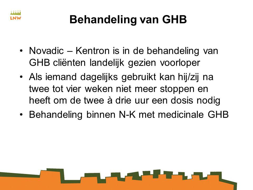 Behandeling van GHB Novadic – Kentron is in de behandeling van GHB cliënten landelijk gezien voorloper Als iemand dagelijks gebruikt kan hij/zij na twee tot vier weken niet meer stoppen en heeft om de twee à drie uur een dosis nodig Behandeling binnen N-K met medicinale GHB