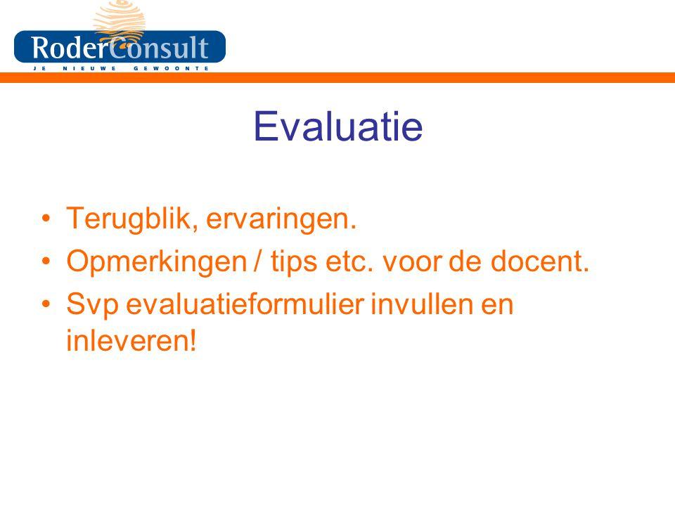 Evaluatie Terugblik, ervaringen.Opmerkingen / tips etc.