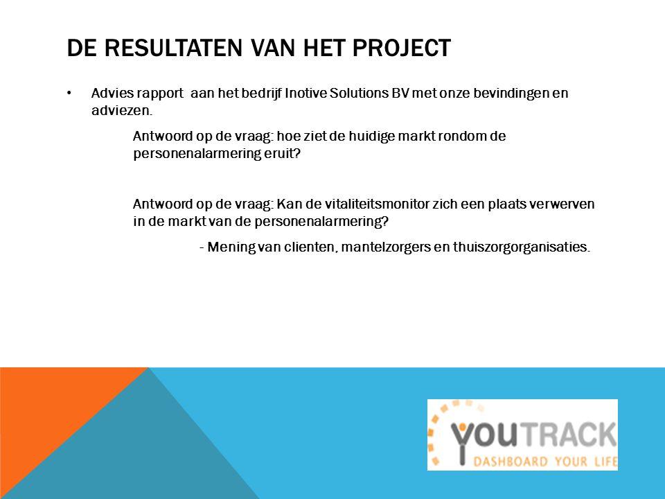 DE RESULTATEN VAN HET PROJECT Advies rapport aan het bedrijf Inotive Solutions BV met onze bevindingen en adviezen.