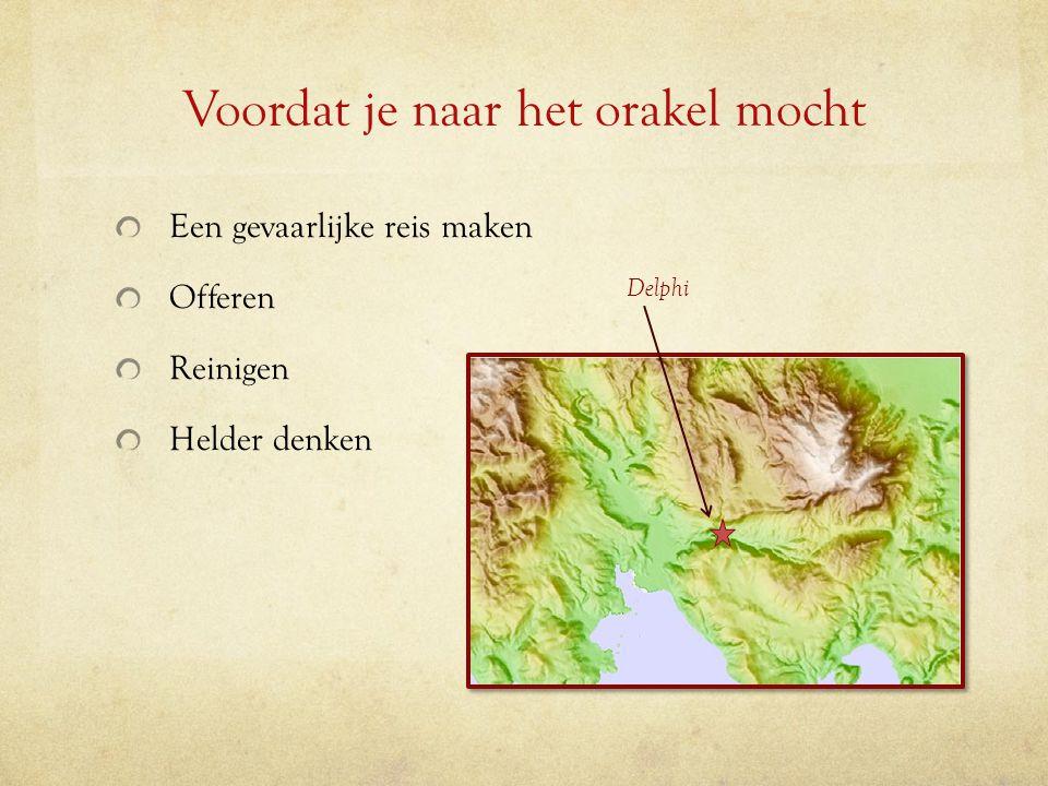 Voordat je naar het orakel mocht Een gevaarlijke reis maken Offeren Reinigen Helder denken Delphi