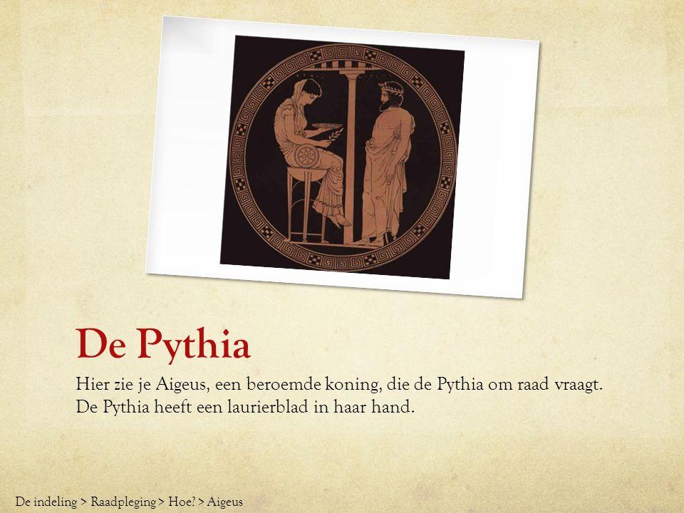 De Pythia Hier zie je Aigeus, een beroemde koning, die de Pythia om raad vraagt. De Pythia heeft een laurierblad in haar hand. De indeling > Raadplegi