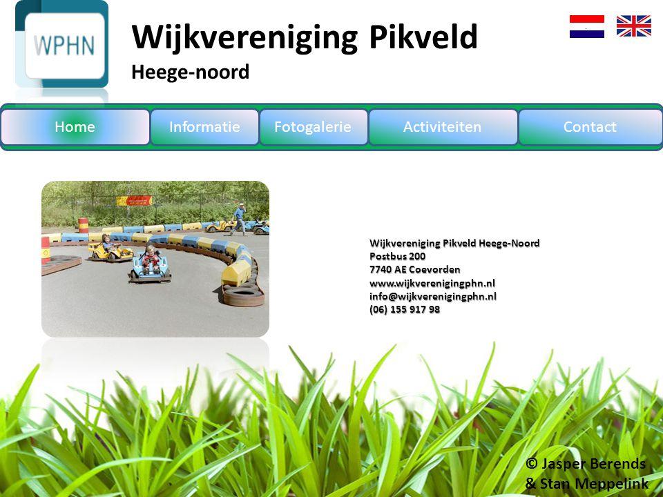 InformatieFotogalerieActiviteiten Wijkvereniging Pikveld Heege-Noord Postbus 200 7740 AE Coevorden www.wijkverenigingphn.nl info@wijkverenigingphn.nl