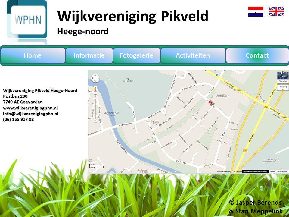 © Jasper Berends & Stan Meppelink Wijkvereniging Pikveld Heege-Noord Postbus 200 7740 AE Coevorden www.wijkverenigingphn.nl info@wijkverenigingphn.nl