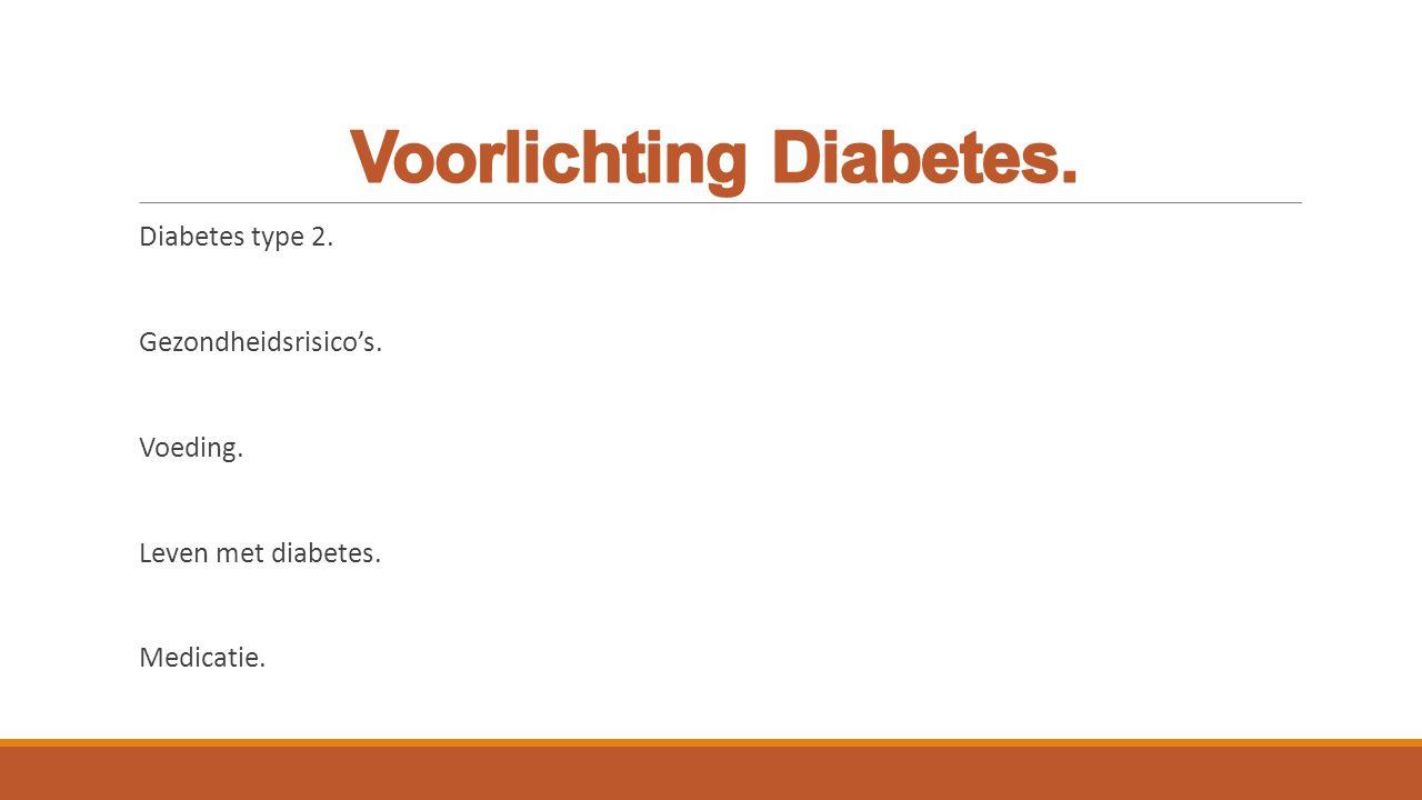 Diabetes type 2. Gezondheidsrisico's. Voeding. Leven met diabetes. Medicatie.