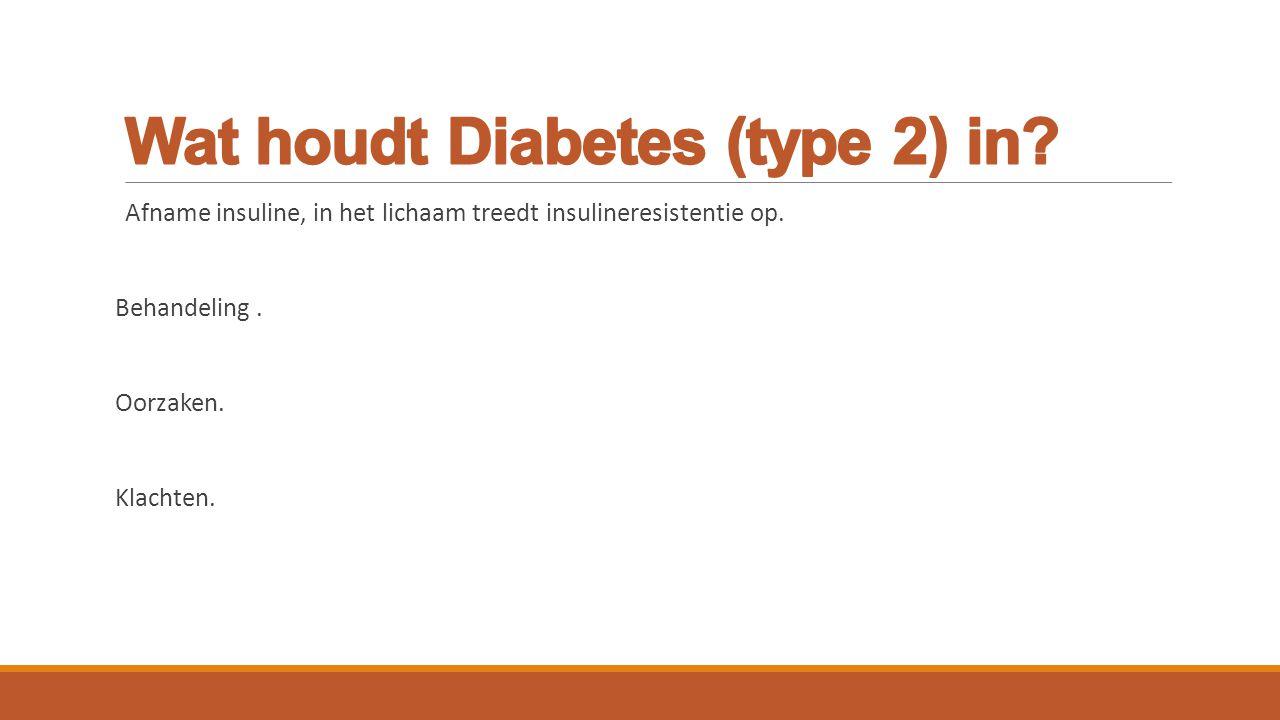 Afname insuline, in het lichaam treedt insulineresistentie op. Behandeling. Oorzaken. Klachten.