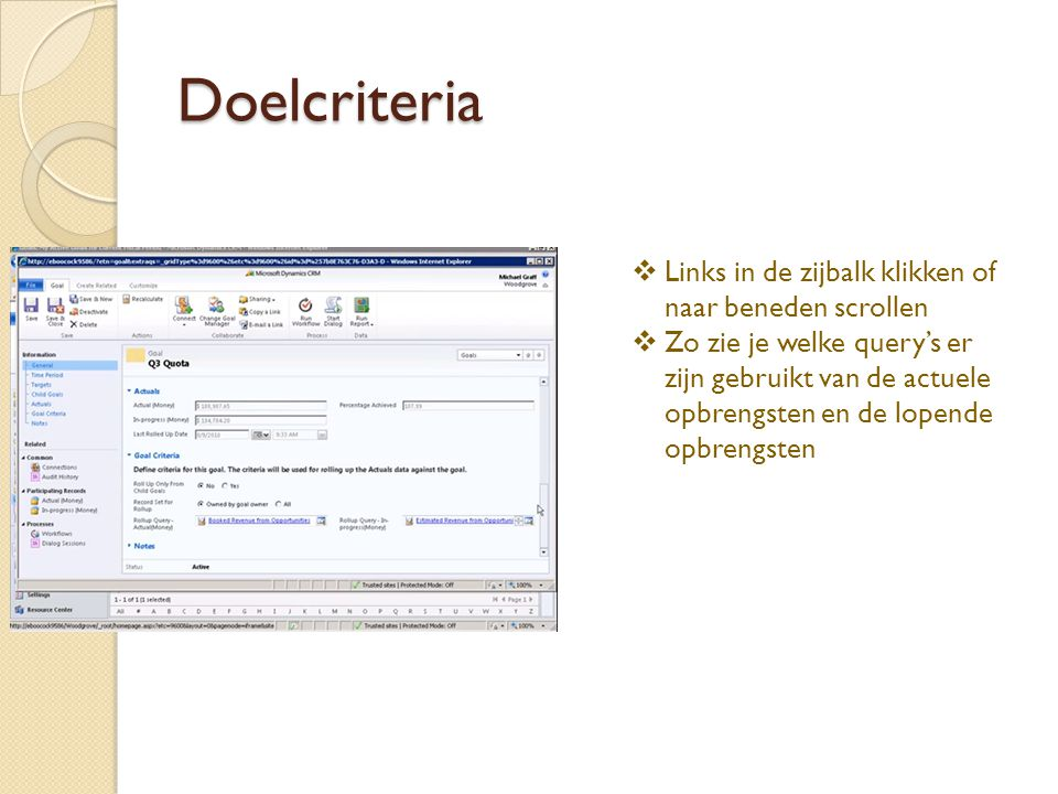 Doelcriteria  Links in de zijbalk klikken of naar beneden scrollen  Zo zie je welke query's er zijn gebruikt van de actuele opbrengsten en de lopend
