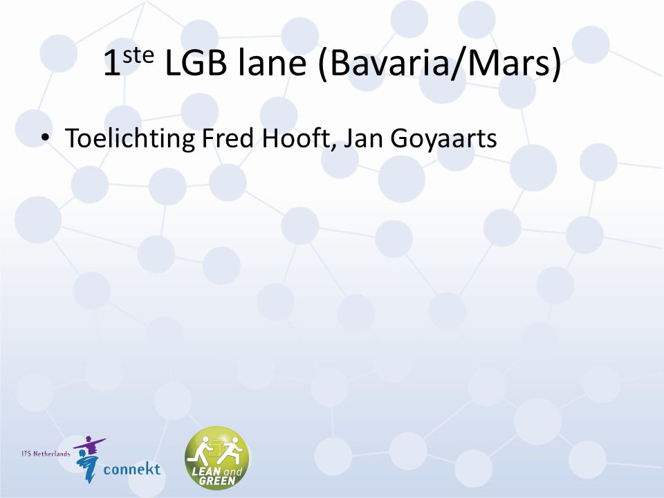 1 ste LGB lane (Bavaria/Mars) Toelichting Fred Hooft, Jan Goyaarts
