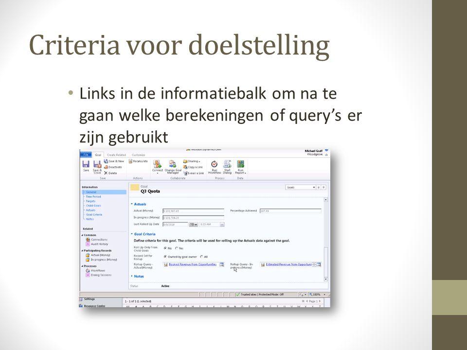 Criteria voor doelstelling Links in de informatiebalk om na te gaan welke berekeningen of query's er zijn gebruikt