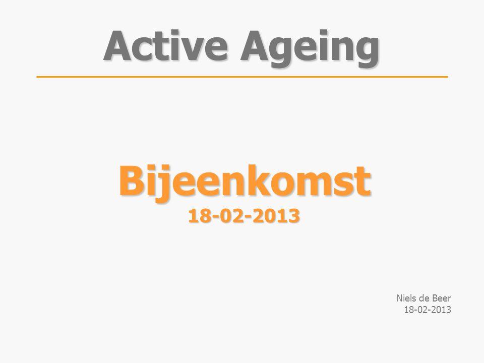 Bijeenkomst18-02-2013 Niels de Beer 18-02-2013 Active Ageing
