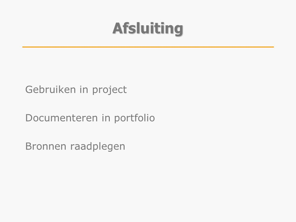 Afsluiting Gebruiken in project Documenteren in portfolio Bronnen raadplegen