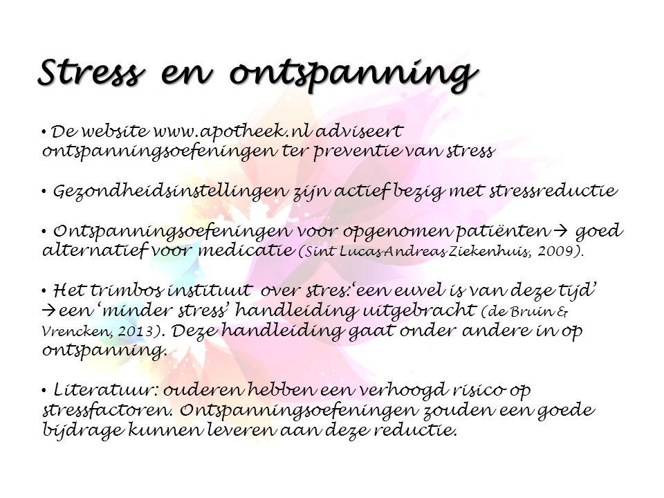 Stress en ontspanning De website www.apotheek.nl adviseert ontspanningsoefeningen ter preventie van stress Gezondheidsinstellingen zijn actief bezig m