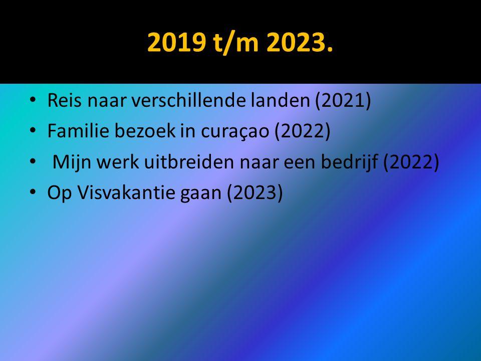 2019 t/m 2023. Reis naar verschillende landen (2021) Familie bezoek in curaçao (2022) Mijn werk uitbreiden naar een bedrijf (2022) Op Visvakantie gaan