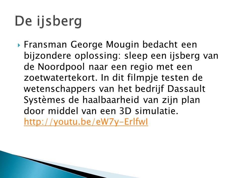  Fransman George Mougin bedacht een bijzondere oplossing: sleep een ijsberg van de Noordpool naar een regio met een zoetwatertekort.