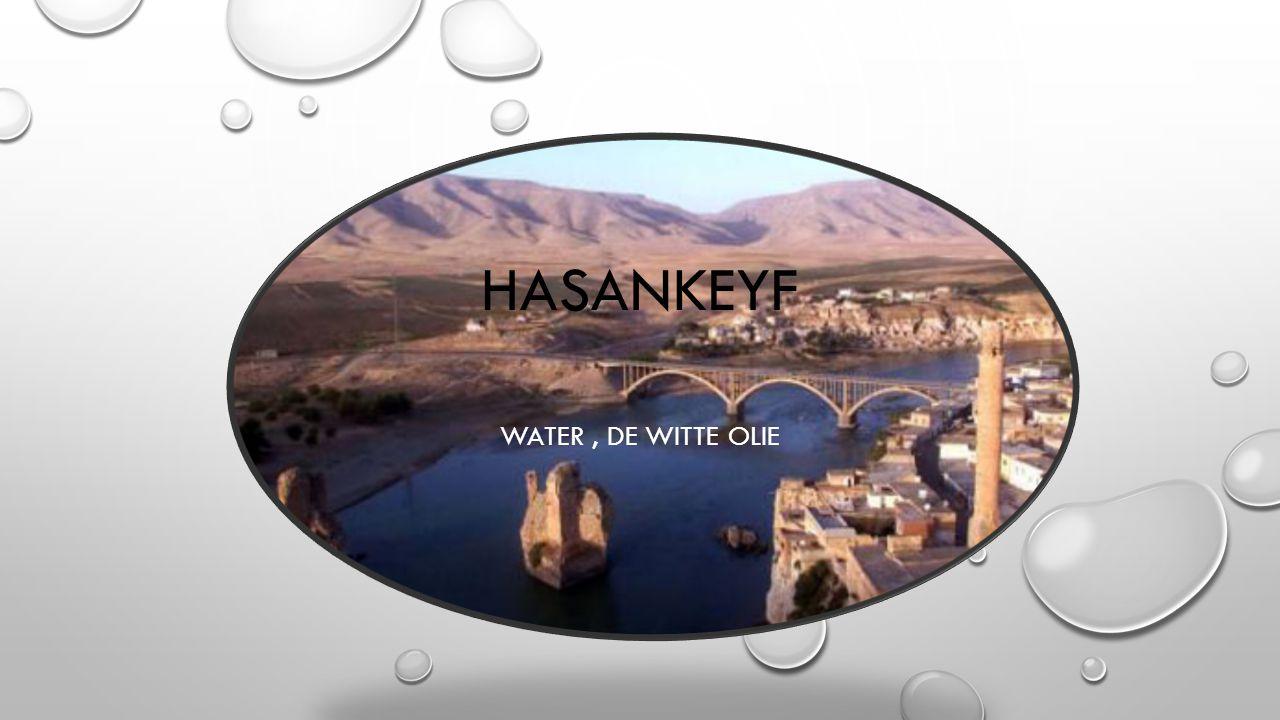 HASANKEYF WATER, DE WITTE OLIE