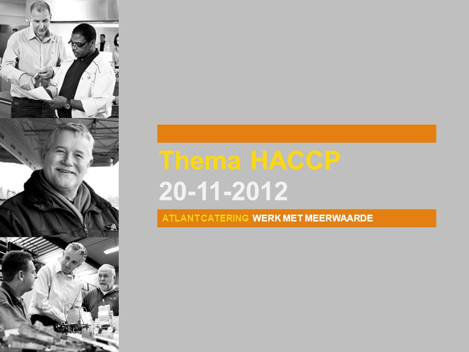 ATLANT CATERING WERK MET MEERWAARDE Thema HACCP 20-11-2012